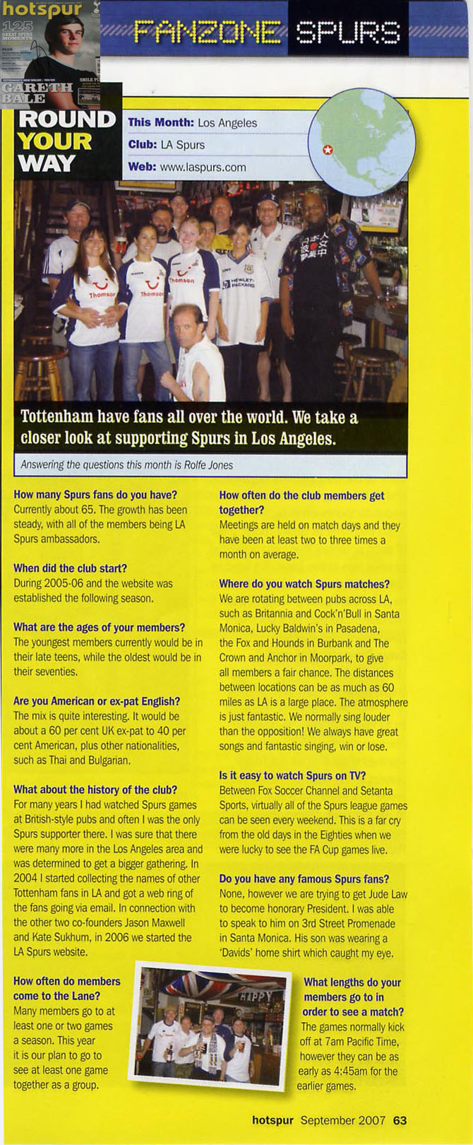 L.A. Spurs in Hotspur Magazine for the first time! Rolfe Jones answered the questions about L.A. Spurs in September 2007 issue of Hotspur Magazine (Editor-In-Chief, Chris Hunt)